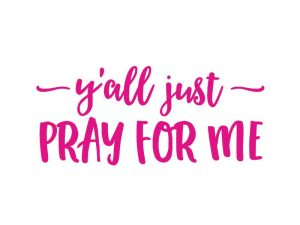 MULTI-PURPOSE DECAL YALL JUST PRAY FOR ME PINK 4inX4in