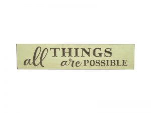 """ENGRAVED WOOD  SIGN """"ALL THINGS ARE POSSIBLE"""" COTTAGE GREEN 3.5X16"""